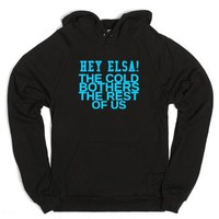 Hey Elsa The Cold Bothers The Rest Of Us-Unisex Black Hoodie