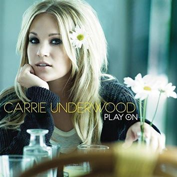 Carrie Underwood : Play On