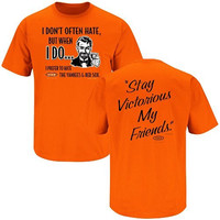 Baltimore Orioles Fans. Stay Victorious. I Don't Often Hate Orange T-shirt (X-Large)