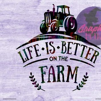 Life is Better on the farm Rustic SVG cut file for Cricut and Silhouette Cutting machines