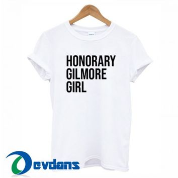 Honorary Gilmore Girl T Shirt Women And Men Size S To 3XL