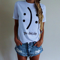 Women Men Smiley Face You Decide T-Shirts Summer Top Lover Tee +Free Gift -Random Necklace -90