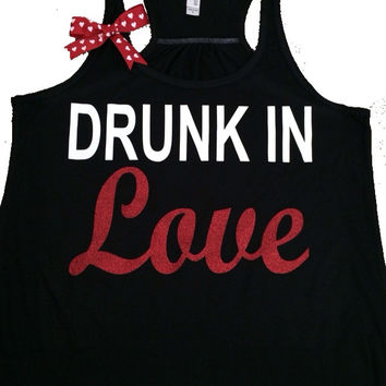 SALE - Drunk In Love - Racerback tank - Fun tank - Womens Fitness Tank - Workout clothing
