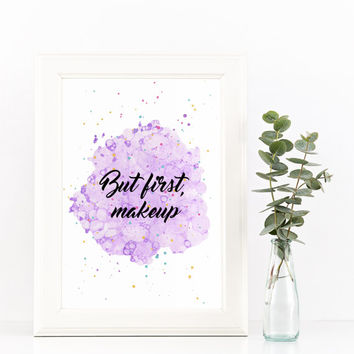 Makeup quotes, Wall art PRINTABLE, Quotes about makeup, But first makeup, Makeup artist quotes, Funny makeup quotes, Beauty salon decor