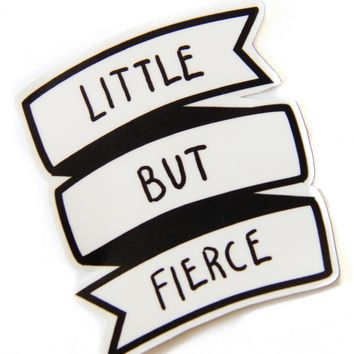 """Little But Fierce"" Black and White Banner Sticker"