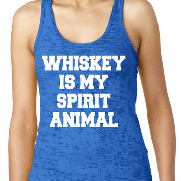 Whiskey Is My Spirit Animal Burnout Tank Top Women's Funny Party Drinking Drunk Vodka Beer