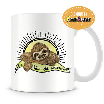 Sloth Mug - Live Slow Die Whenever