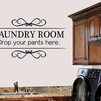 Laundry Room Drop Your Pants Here Wall Decal - Wall Art - High Quality Wall Decal - Wall Decor for the Home
