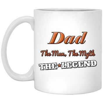 Gift For Dad The Man The Myth The Legend, 11 oz Ceramic Coffee Mug Cool Unique Gift For Fathers Day or Birthdays
