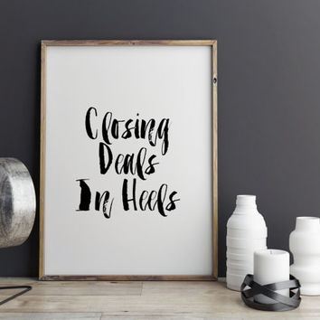 "Office decor ""Closing Deals In Heels"" Typography art Home decor Office poster Inspirational quote Motivational poster Wall artwork Printable"