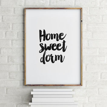 HOME SWEET DORM,Home Sweet Home,Home Decor,Home Poster,Inspirational Art,Dorm Room Decor,Funny Poster,Black And White,Typography Poster