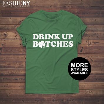 Drink Up Bitches St Patricks Day Shirt