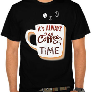 Always Coffee Time T-SHIRT By GUPH