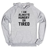 I Am Always Hungry Or Tired-Unisex Heather Grey Hoodie