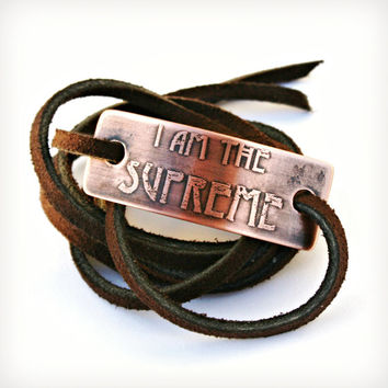 Copper Wrap Bracelet - I am the Supreme, Etched Metal, Handcrafted, Can be Customized