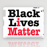 BLACK LIVES MATTER iPad Case by RQ Designs (Retro Quotes)