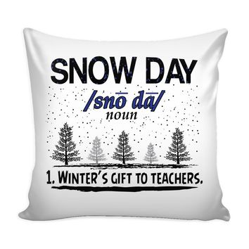 Teacher Graphic Pillow Cover Snow Day Winters Gift To Teachers