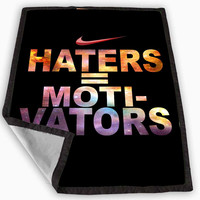 Nike Haters Motivation Custom Blanket for Kids Blanket, Fleece Blanket Cute and Awesome Blanket for your bedding, Blanket fleece **