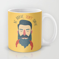 Be brave, don't shave Mug by Beardy Graphics