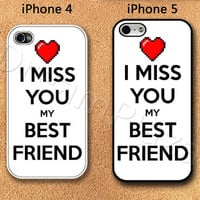 I Miss You My Best Friend iPhone 4 Case, iPhone 4S Case, iPhone 5 Case, Hard Plastic Phone Cases, Cover for iphone, Please Choose Case Model