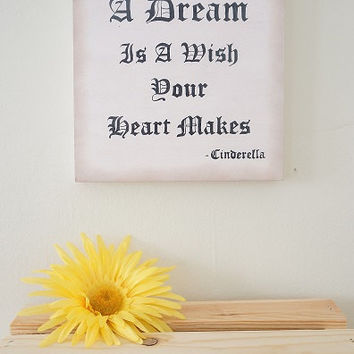 "Hand Painted ""A Dream Is A Wish Your Heart Makes"" Cinderella Wooden Wall Sign Disney Princess Light Pink Brown and White"