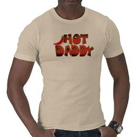 Hot Daddy Tee shirt from