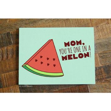 Mother's Day - Mom - You're One In A Melon!