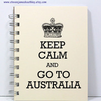 Travel Journal Diary Notebook Sketch Book - Keep Calm and Go To Australia - Ivory