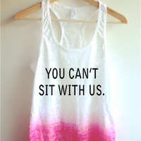 You Can't Sit With Us Tie Dye Tank Top