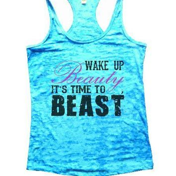 Wake Up Beauty It'S Time To Beast Burnout Tank Top By Funny Threadz