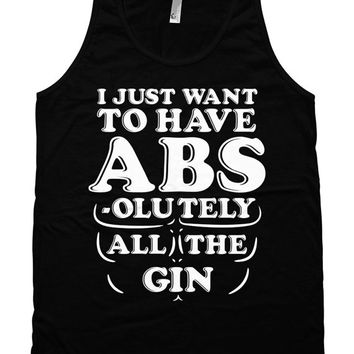 Funny Training Tank I Just Want To Have Abs-olutely All The Gin American Apparel Tank Alcohol Gifts Fitness Clothing Drinking Tank WT-74