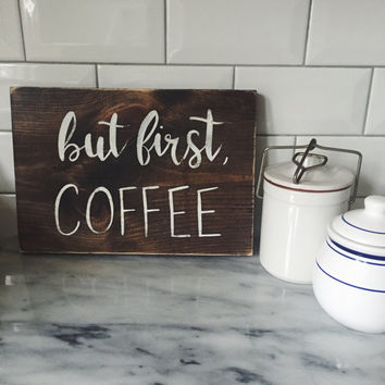 "Hand Painted ""But First, Coffee"" sign // Dining Room Decor // Kitchen Decor // Hand Painted Sign"