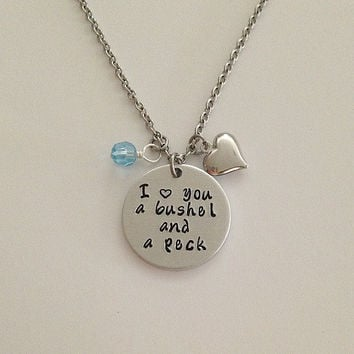 "Custom hand stamped ""I love you a bushel and a peck"" charm necklace mother daughter sister friend inspirational necklace"