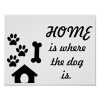Paw Print Home is Where the Dog is