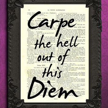 Carpe the hell out of this diem poster, Carpe Diem Dictionary Art Print, Quote Home Decor