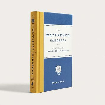 The Wayfarer's Handbook: A Field Guide for the Independent Traveler By Evan S. Rice | Urban Outfitters