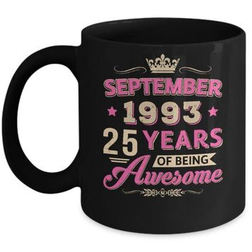 DCKIJ3 September 1993 25Th Birthday Gift Being Awesome Mug