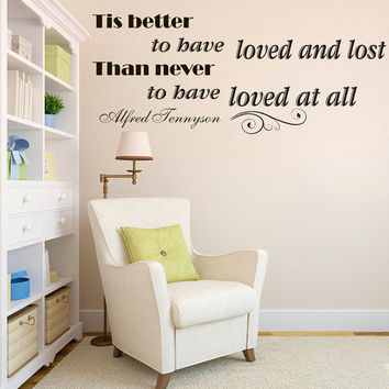 Wall Vinyl Decals Quote Decal Tis better to have loved and lost Alfred Tennyson Sayings Sticker Decals Wall Decor Murals Z47