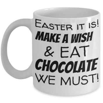 Easter Breakfast Mug White Coffee Cup For Easter 2017 2018 Gifts For Family Grandparent Grandma Granddad Wive Husband Couples Funny Sayings Holiday Tea Coffee Mugs Cups Easter Make A Wish & Eat Chocolate We Must