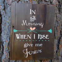 """Joyful Island Creations """"In the morning when i rise give me Jesus"""" Wood sign/ teal and coral sign/ gifts under 30"""