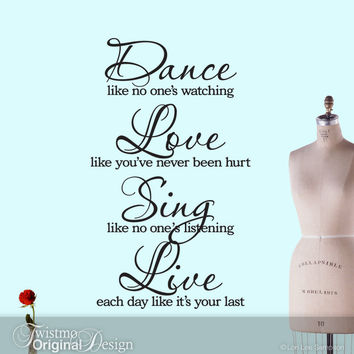 Vinyl Wall Words Decal: Dance Like No Ones Watching Love Sing Live Inspirational Saying, Quote