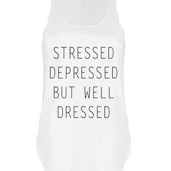 Stressed depresssed but well dressed print Tank top vest urban womens ladies tshirt