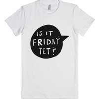 Is It Friday Yet?-Female White T-Shirt