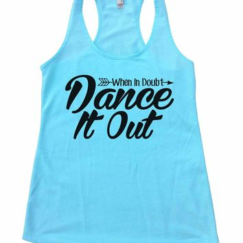When I Doubt Dance It Out Womens Workout Tank Top