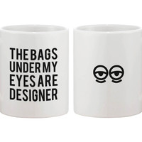 The Bags Under My Eyes Mug
