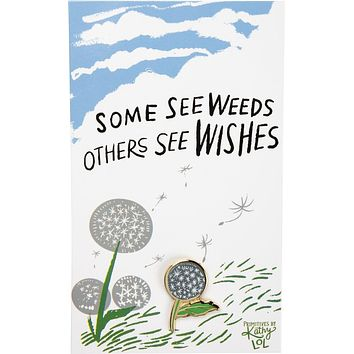 Some See Weeds Others See Wishes Dandelion Enamel Pin