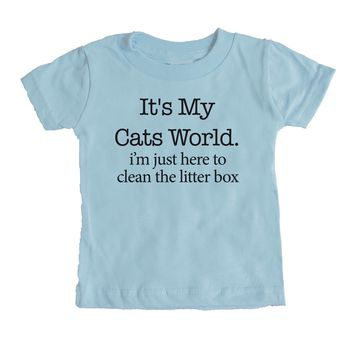 It's My Cats World I'm Just Here To Clean The Litter Box Baby Tee