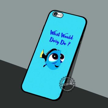 What Would Dory Do - iPhone 7 6 5 SE Cases & Covers #cartoon #animated #FindingNemo