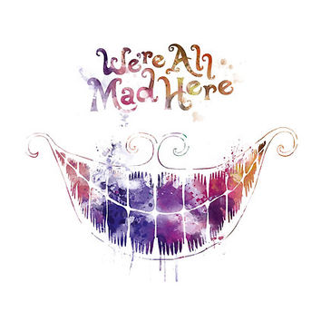 'We're All Mad Here' Poster by MonnPrint