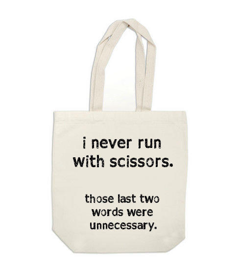 canvas tote bag  I Never Run With Scissors by ExLibrisJournals